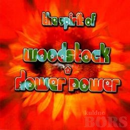 SPIRIT OF WOODSTOCK & FLOWER POWER: Spirit of Woodstock & Flower Power