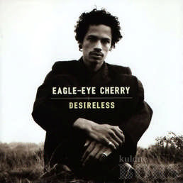 EAGLE-EYE CHERRY: Desireless