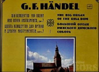 SIX CONCERTOS FOR ORGAN AND OTHER INSTRUMENTS, OP. 7 - THE BIG ORGAN OF THE RIGA DOM