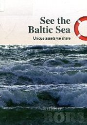 SEE THE BALTIC SEA. UNIQUE ASSETS WE SHARE