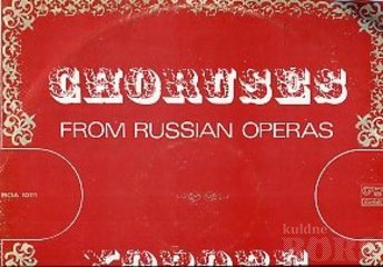 CHRUSES FROM RUSSIAN OPERAS