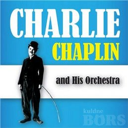 CHARLIE CHAPLIN AND HIS ORCHESTRA: 1