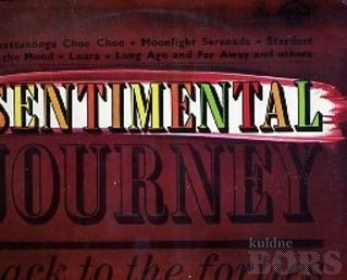 SENTIMENTAL JOURNEY BACK TO THE FORTIES